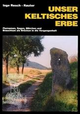 Inge Resch-Rauter: Unser keltisches Erbe - neu!