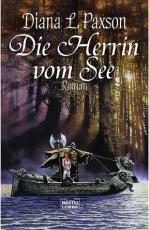 Diana L. Paxson: Artus-Zyklus Bd.1 - Die Herrin vom See