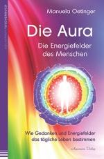 Oetinger: Die Aura – Die Energiefelder des Menschen
