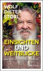 Storl Wolf-Dieter: Einsichten und Weitblicke - Neuerscheinung 2020!