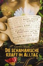 Cambra Skadé: Die schamanische Kraft im Alltag - neuwertig!