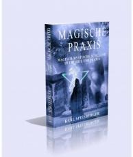 Spiesberger: Magische Praxis - neu!