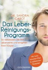 Dr. Sandra Cabot: Das Leber-Reinigungsprogramm