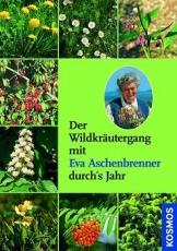 Eva Aschenbrenner: Der Wildkräutergang mit Eva Aschenbrenner dur