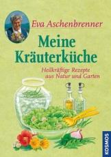 Eva Aschenbrenner: Meine Kräuterküche
