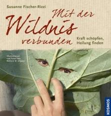 Fischer-Rizzi: Mit der Wildnis verbunden