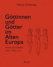 Gimbutas: Göttinnen und Götter im Alten Europa