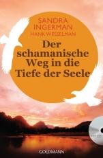 Ingermann: Der schamanische Weg in die Tiefe der Seele