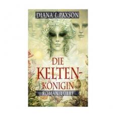 Diana L.Paxson: Die Keltenkönigin - antiquarisch!