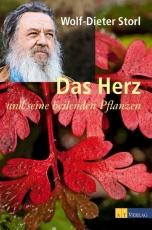 Storl, Wolf-Dieter:  Das Herz und seine heilenden Pflanzen