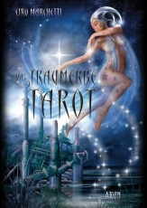 Ciro Marchetti: Das Traumerbe-Tarot