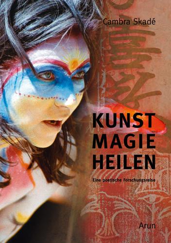 Cambra Skadé: Kunst-Magie-Heilen