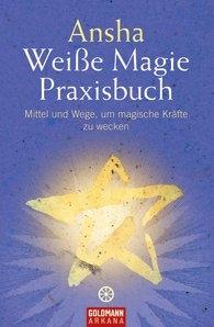 Ansha: Weiße Magie - Praxisbuch - antiquarisch!
