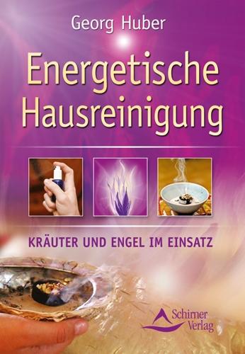 Georg Huber:: Energetische Hausreinigung