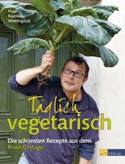 Fearnley-Whittingstall: Täglich vegetarich