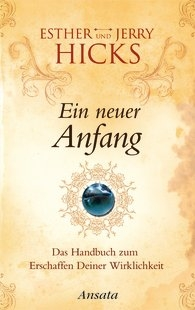 Esther Hicks, Jerry Hicks: Ein neuer Anfang