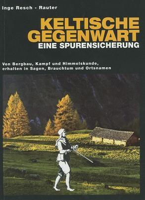 Inge Resch-Rauter: Keltische Gegenwart