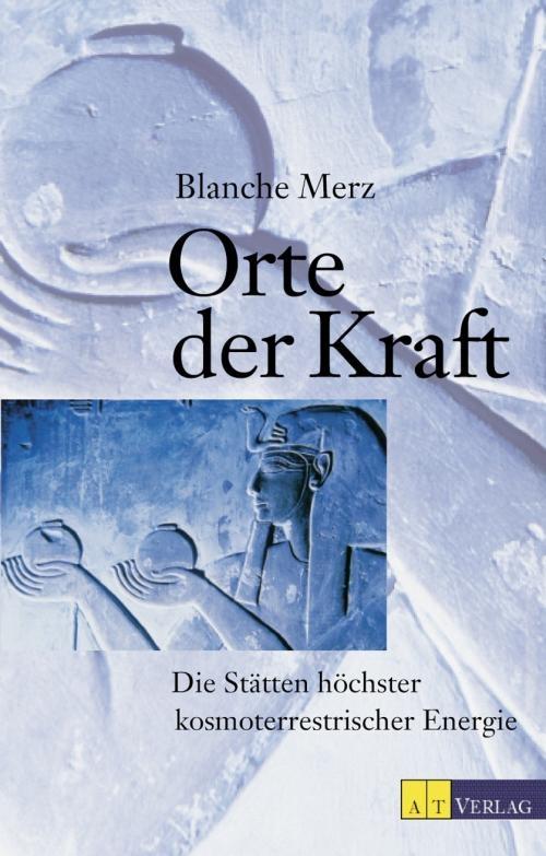 Blanche Mertz: Orte der Kraft