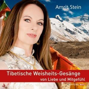 Amrit Stein: Tibetische Weisheitsgesänge
