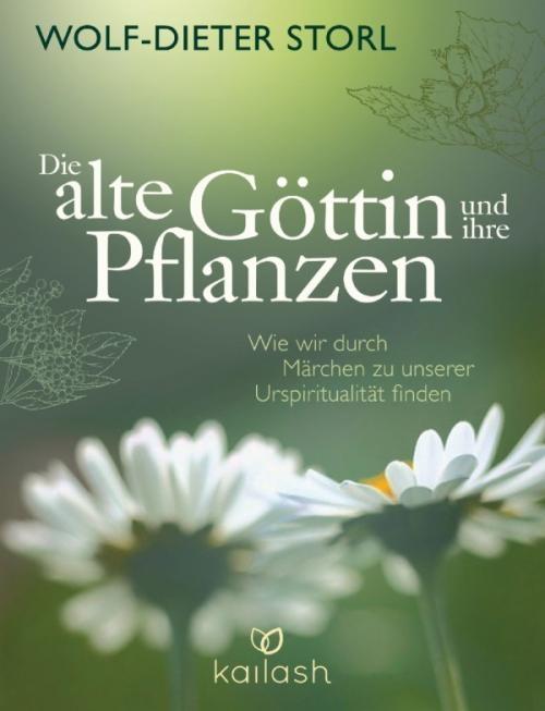 Storl Wolf-Dieter: Die alte Göttin und ihre Pflanzen