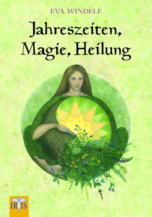 Eva Windele: Jahreszeiten, Magie, Heilung