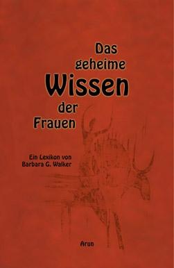 B.G.Walker: Das geheime Wissen der Frauen - antiquarisch!