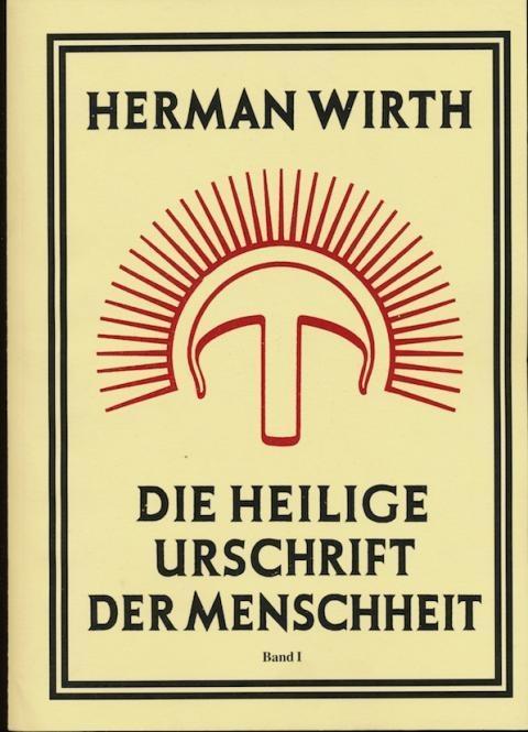 Hermann Wirth: Die Heilige Urschrift der Menschheit - Band 1