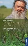 Storl Wolf-Dieter: Ich bin ein Teil des Waldes