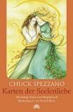 Chuck Spezzano: Karten der Seelenliebe