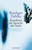 Dahlke: Krankheit als Sprache der Seele