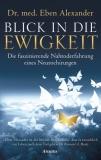 Dr. Eben Alexander: Blick in die Ewigkeit
