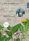 Eva Aschenbrenner: Die Kräuterapotheke Gottes - NEU!