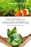 Cousens: Vier Schritte der bewussten Ernährung