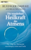 Rüdiger Dahlke: Die wunderbare Heilkraft des Atems