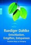 Dahlke: Entschlacken, Entgiften, Entspannen - antiquarisch