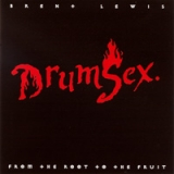 Brent Lewis: Drum Sex