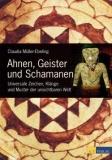 Claudia Müller-Ebeling: Ahnen, Geister und Schamanen