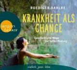 Dahlke: Krankheit als Chance - Hörbuch