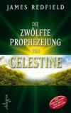 James Redfield: Die zwölfte Prophezeihung