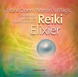 Merlin´s Magic/Frank Doerr: Reiki, Elixier