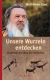 Storl Wolf-Dieter:  Unsere Wurzeln entdecken