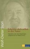 Storl Wolf-Dieter: Erkenne dich selbst in der Natur