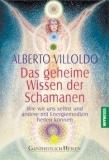 Villoldo: Das geheime Wissen der Schamanen