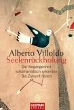 Alberto Villoldo: Seelenrückholung