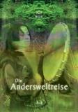 Axel Brück: Die Andersweltreise