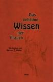 B.G.Walker: Das geheime Wissen der Frauen