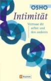 Osho: Intimität - Vertraue dir selbst und den anderen